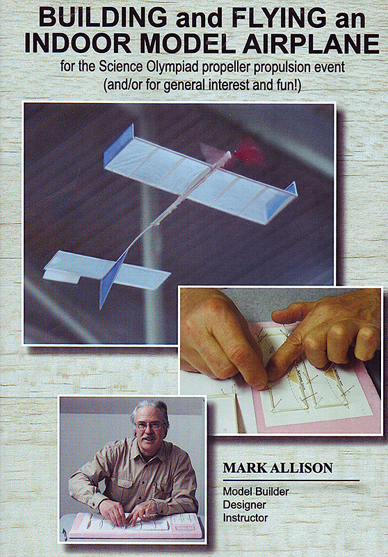 Building and Flying an Indoor Model Airplane
